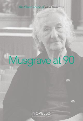 Musgrave At 90 The Choral Music Of Thea